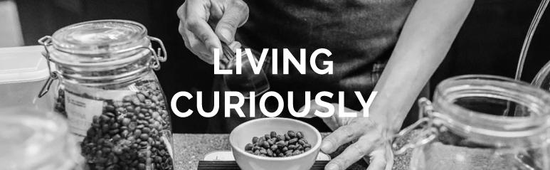 LIVING CURIOUSLY