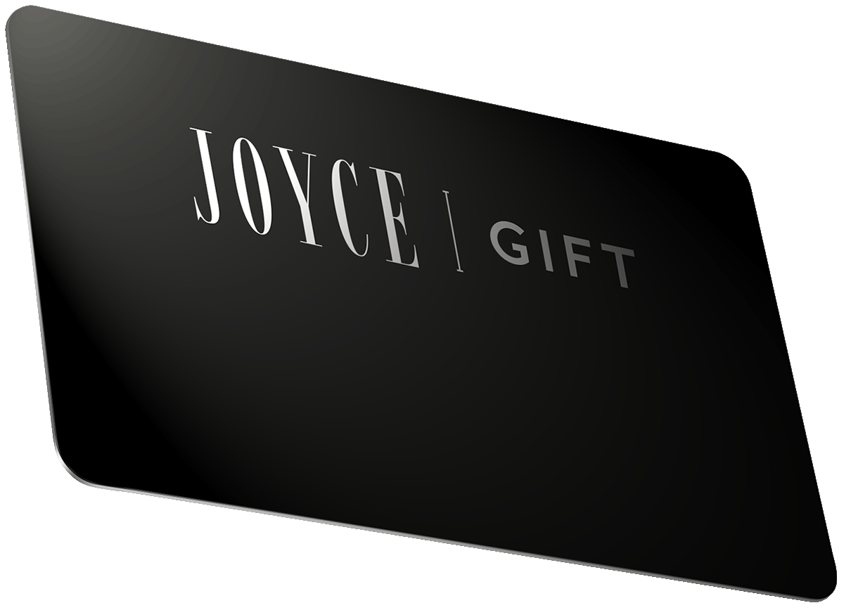 JOYCE Gift Cards allow you to<br />