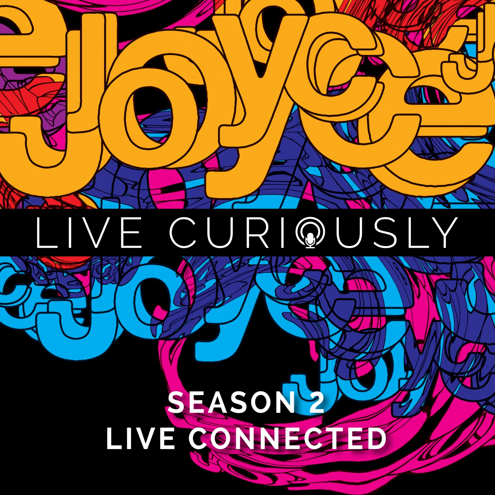 JOYCE PODCAST: LIVE CONNECTED