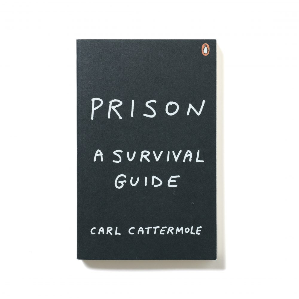 Prison: A Survival Guide – Carl Cattermole