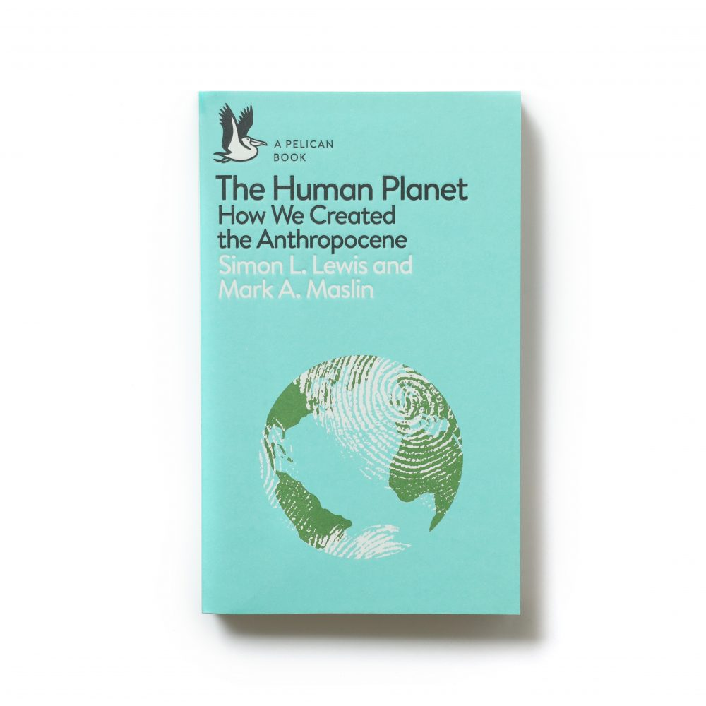 The Human Planet: How We Created the Anthropocene – Simon Lewis