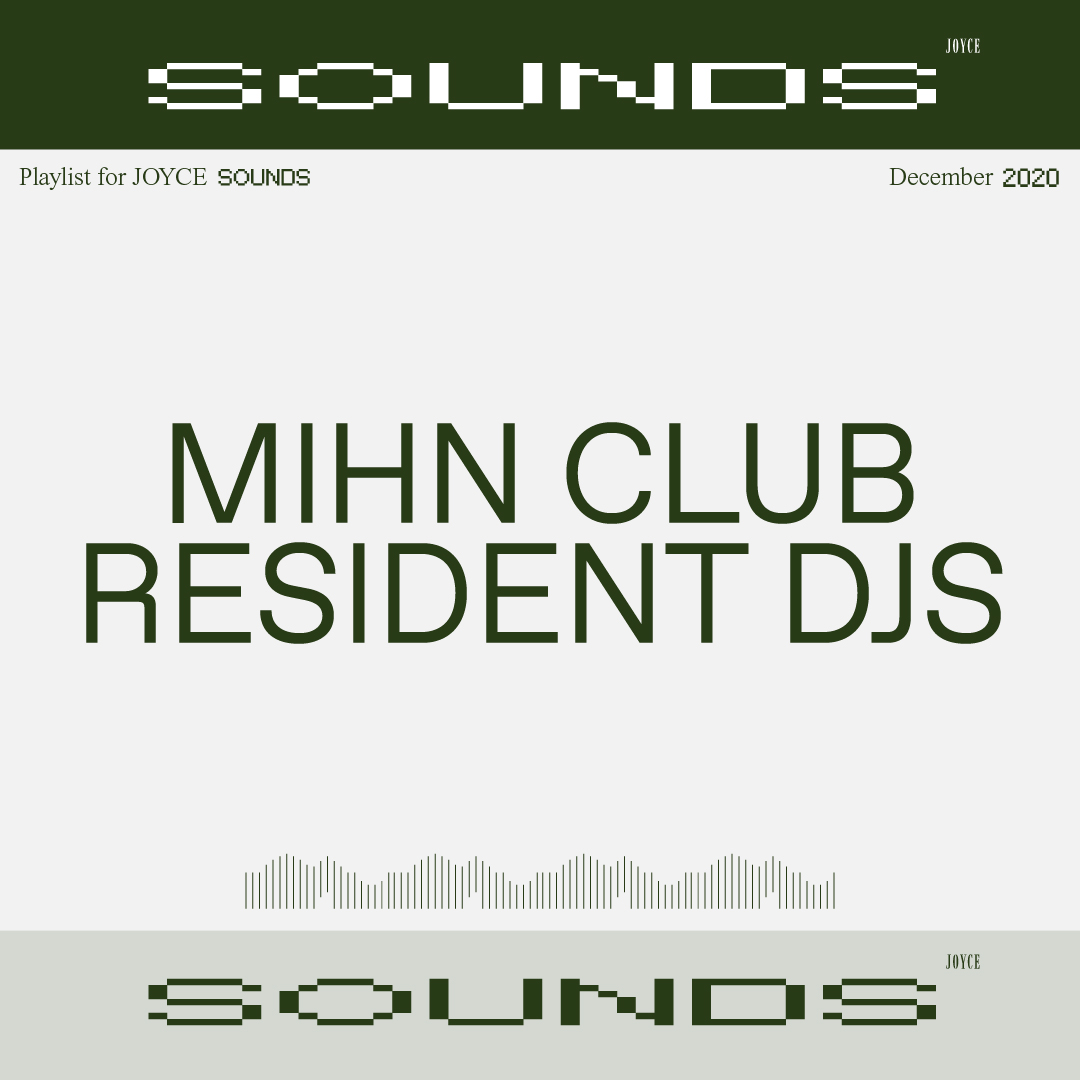 JOYCE SOUNDS | MIHN CLUB RESIDENT CLUB DJS