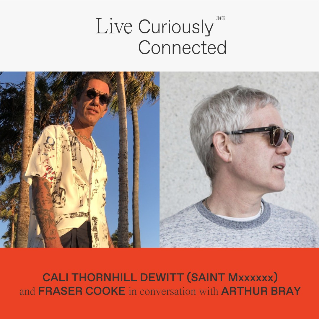 LIVE CURIOUSLY: CALI THORNHILL DEWITT AND FRASER COOKE IN CONVERSATION WITH ARTHUR BRAY